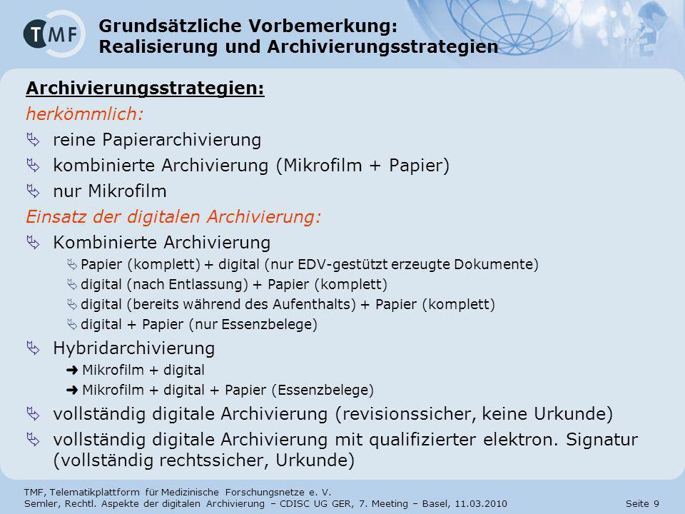 Grundsätzliche Vorbemerkung: Realisierung und Archivierungsstrategien