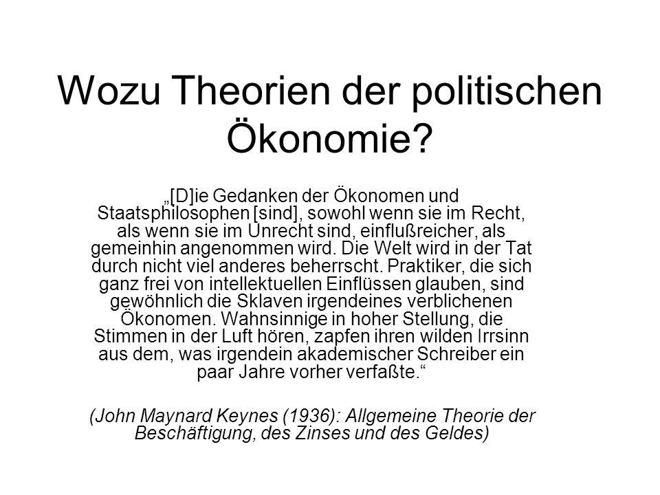 Wozu Theorien der politischen Ökonomie