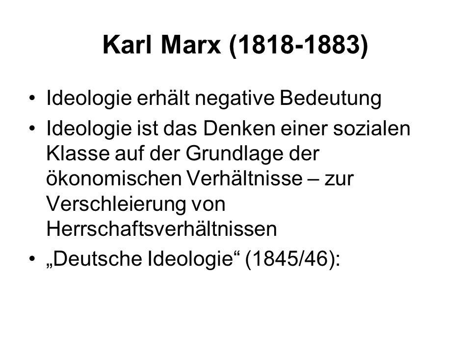 Karl Marx (1818-1883) Ideologie erhält negative Bedeutung
