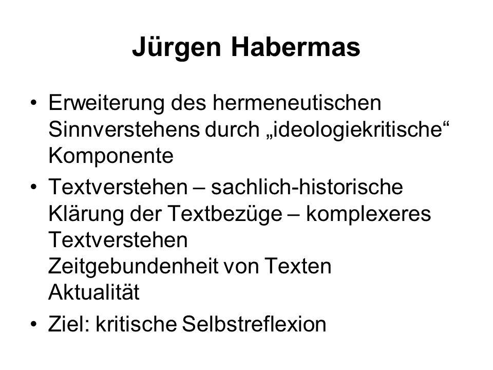 """Jürgen Habermas Erweiterung des hermeneutischen Sinnverstehens durch """"ideologiekritische Komponente."""