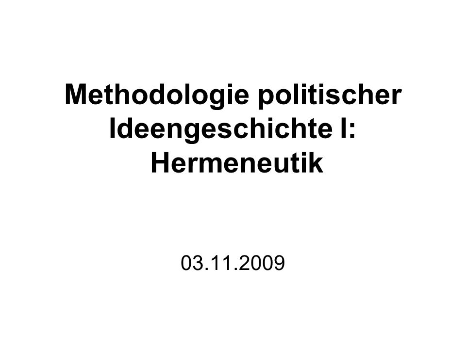 Methodologie politischer Ideengeschichte I: Hermeneutik