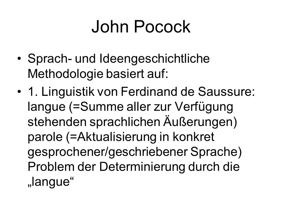 John Pocock Sprach- und Ideengeschichtliche Methodologie basiert auf: