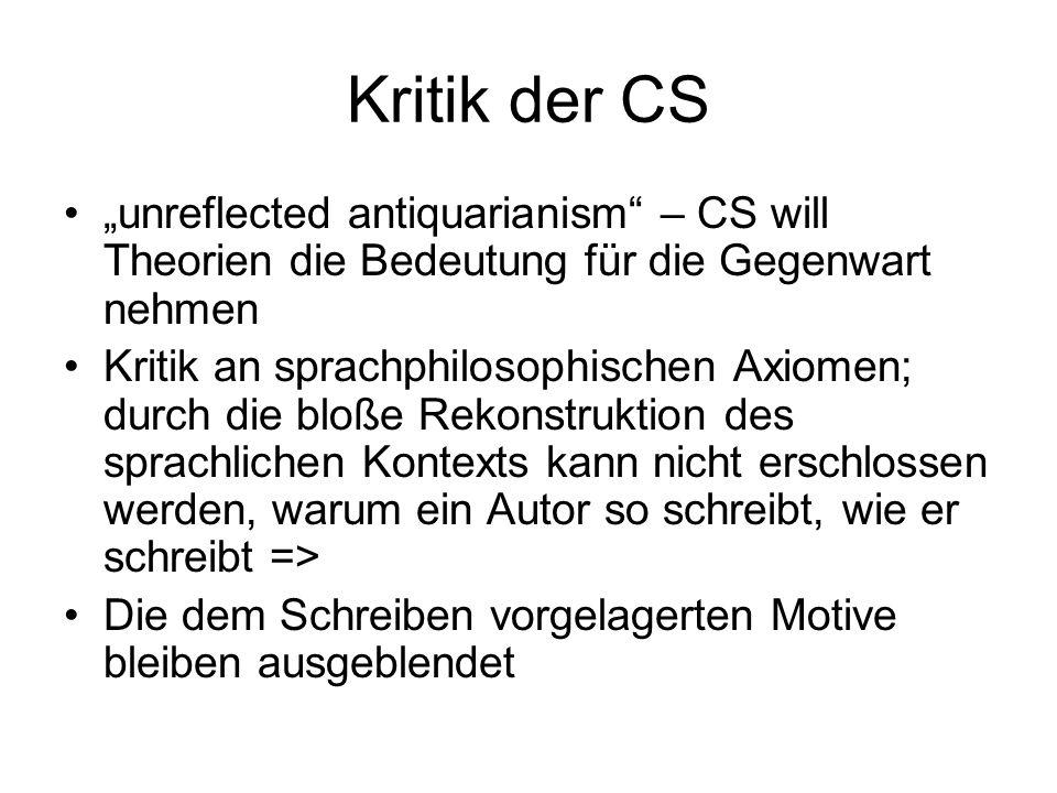 """Kritik der CS """"unreflected antiquarianism – CS will Theorien die Bedeutung für die Gegenwart nehmen."""