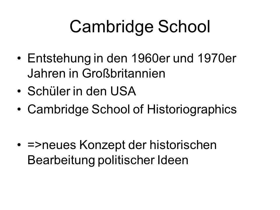 Cambridge School Entstehung in den 1960er und 1970er Jahren in Großbritannien. Schüler in den USA.