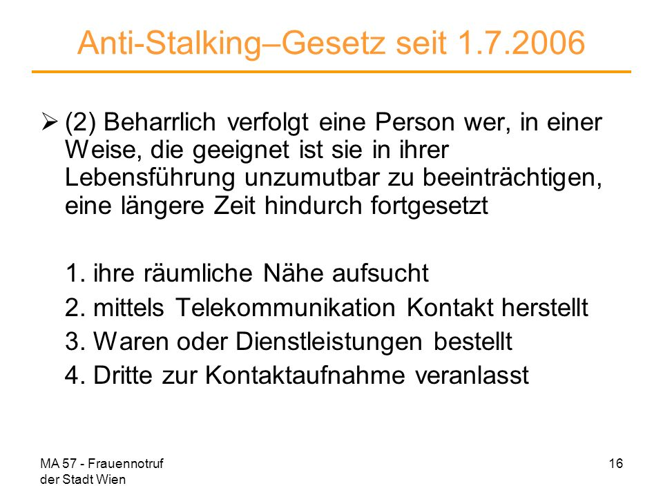 Anti-Stalking–Gesetz seit 1.7.2006