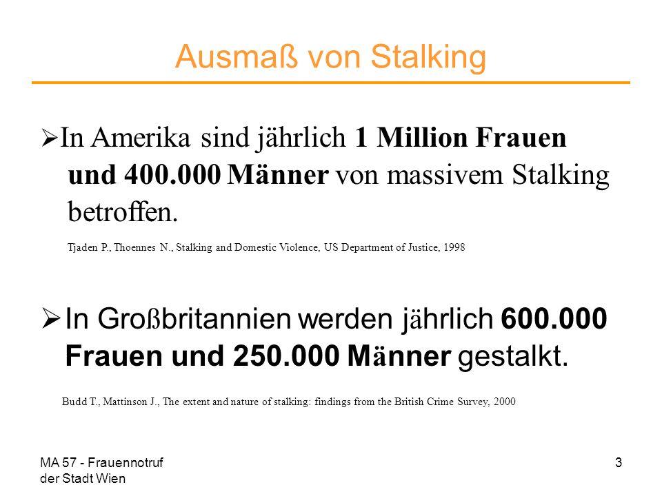 Ausmaß von Stalking In Amerika sind jährlich 1 Million Frauen. und 400.000 Männer von massivem Stalking betroffen.