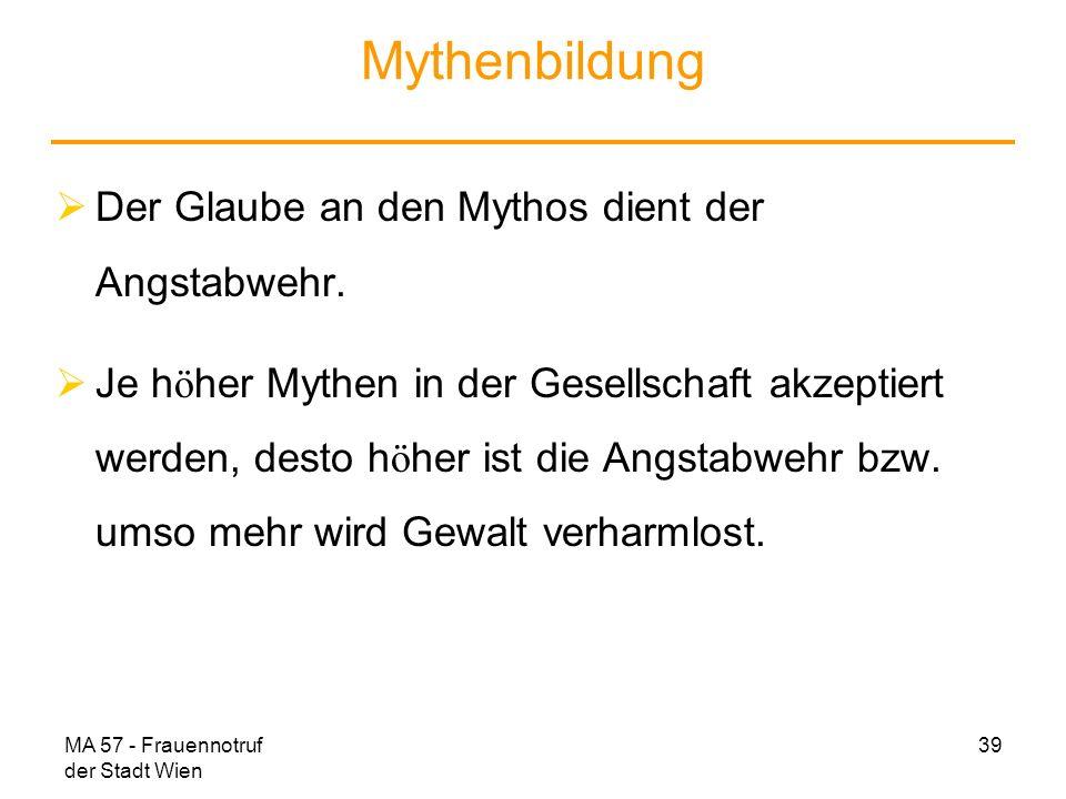 Mythenbildung Der Glaube an den Mythos dient der Angstabwehr.