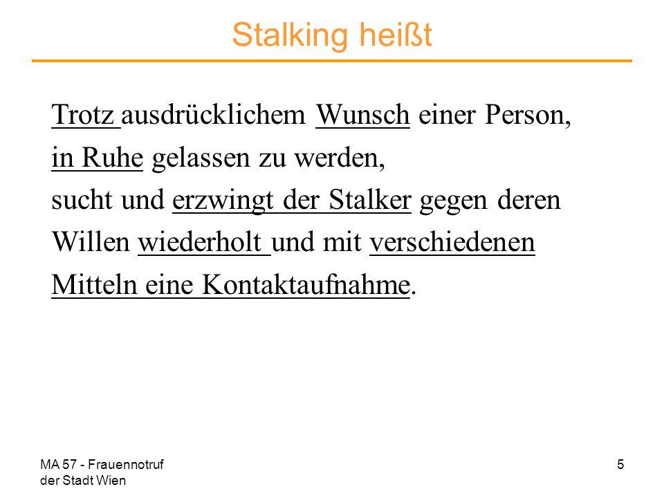 Stalking heißt Trotz ausdrücklichem Wunsch einer Person,