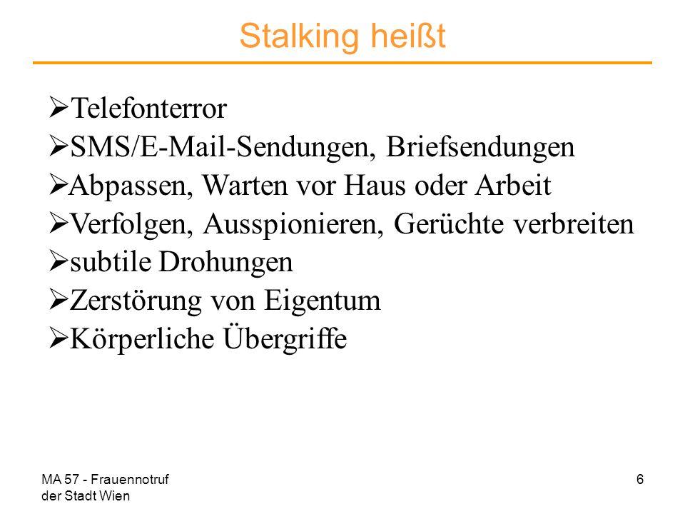 Stalking heißt Telefonterror SMS/E-Mail-Sendungen, Briefsendungen