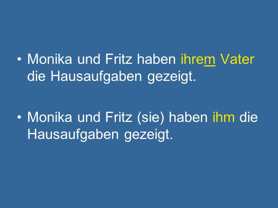 Monika und Fritz haben ihrem Vater die Hausaufgaben gezeigt.