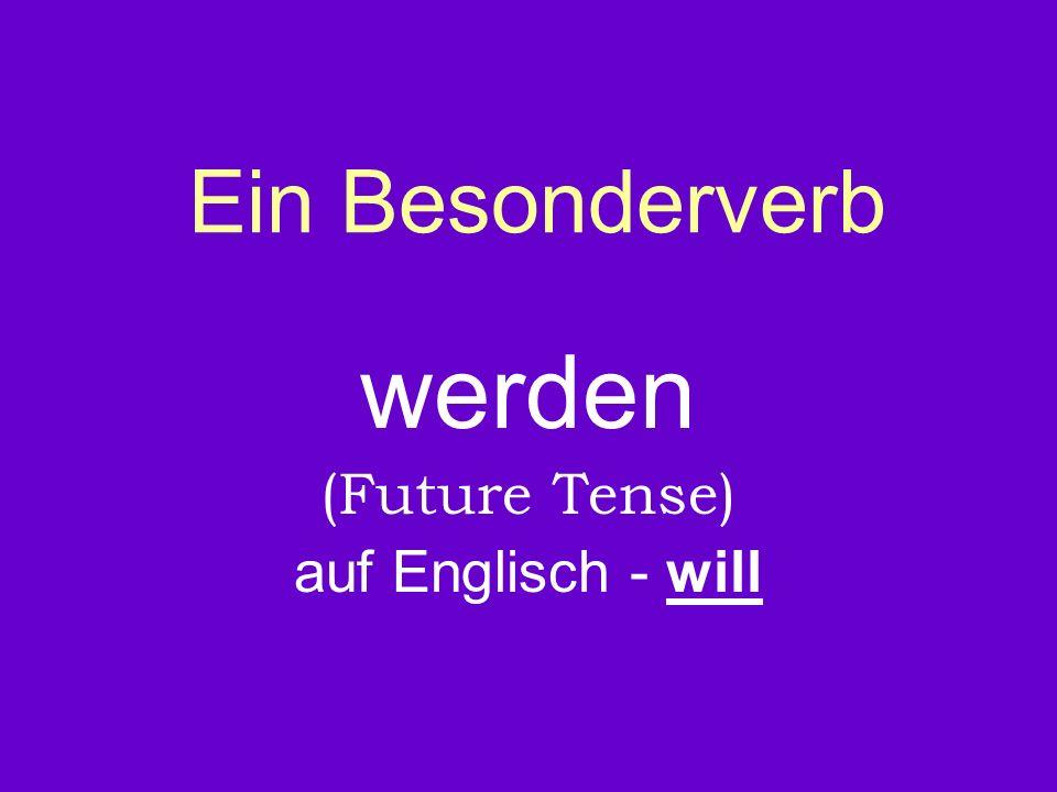 werden (Future Tense) auf Englisch - will