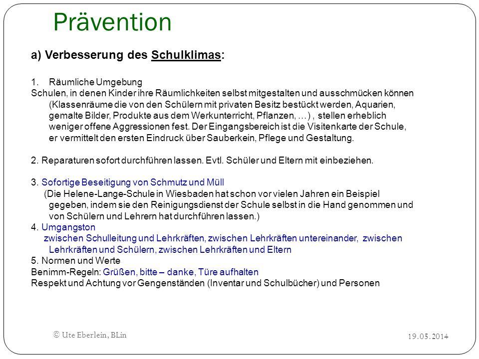 Prävention a) Verbesserung des Schulklimas: Räumliche Umgebung