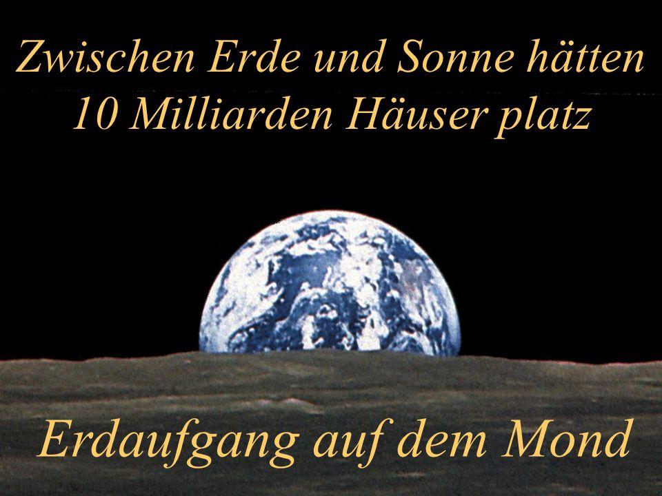 Zwischen Erde und Sonne hätten 10 Milliarden Häuser platz