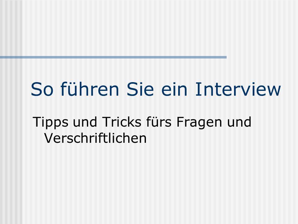 So führen Sie ein Interview