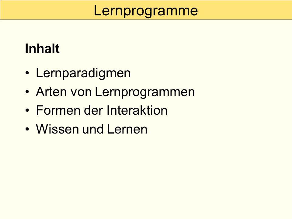 Lernprogramme Inhalt Lernparadigmen Arten von Lernprogrammen