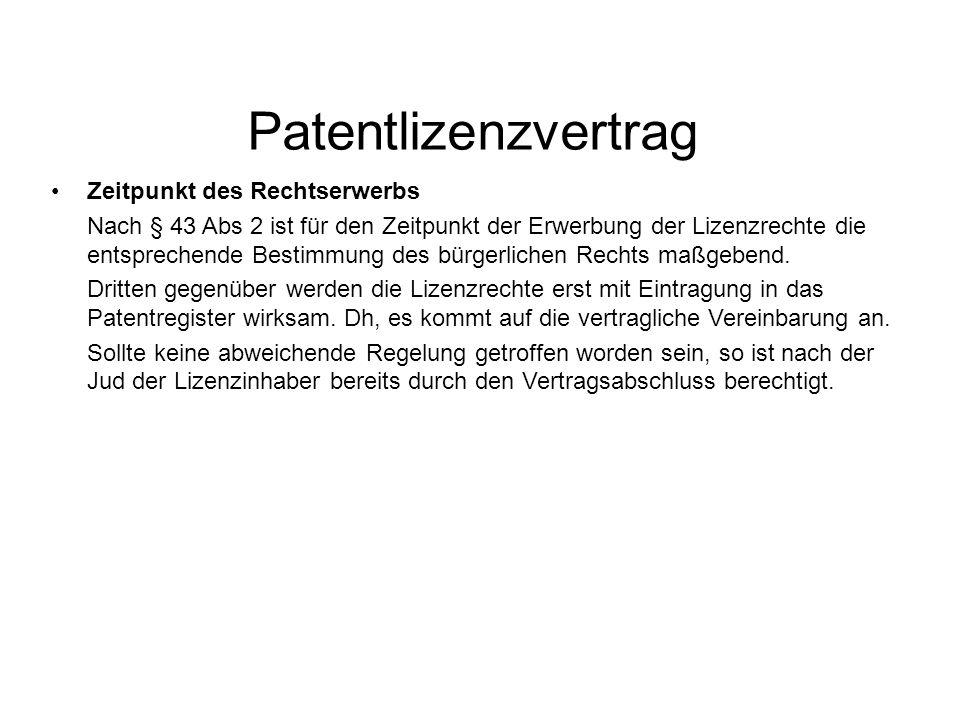Patentlizenzvertrag Zeitpunkt des Rechtserwerbs