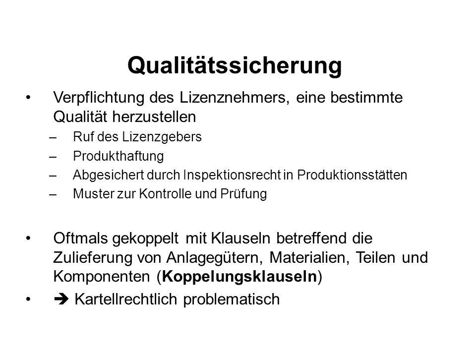 Qualitätssicherung Verpflichtung des Lizenznehmers, eine bestimmte Qualität herzustellen. Ruf des Lizenzgebers.