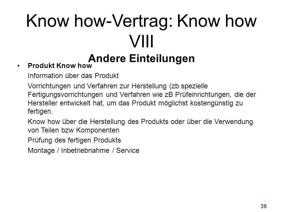 Know how-Vertrag: Know how VIII Andere Einteilungen