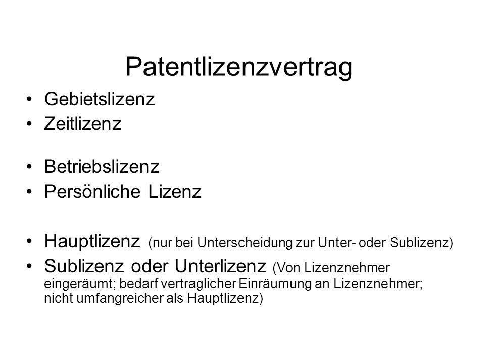 Patentlizenzvertrag Gebietslizenz Zeitlizenz Betriebslizenz