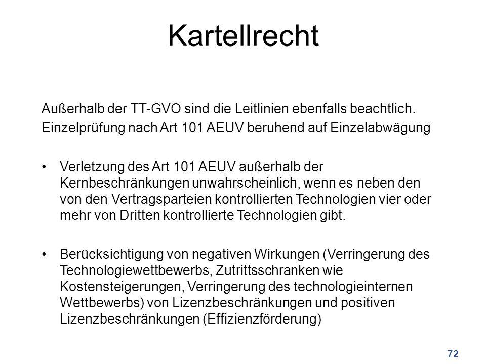 Kartellrecht Außerhalb der TT-GVO sind die Leitlinien ebenfalls beachtlich. Einzelprüfung nach Art 101 AEUV beruhend auf Einzelabwägung.