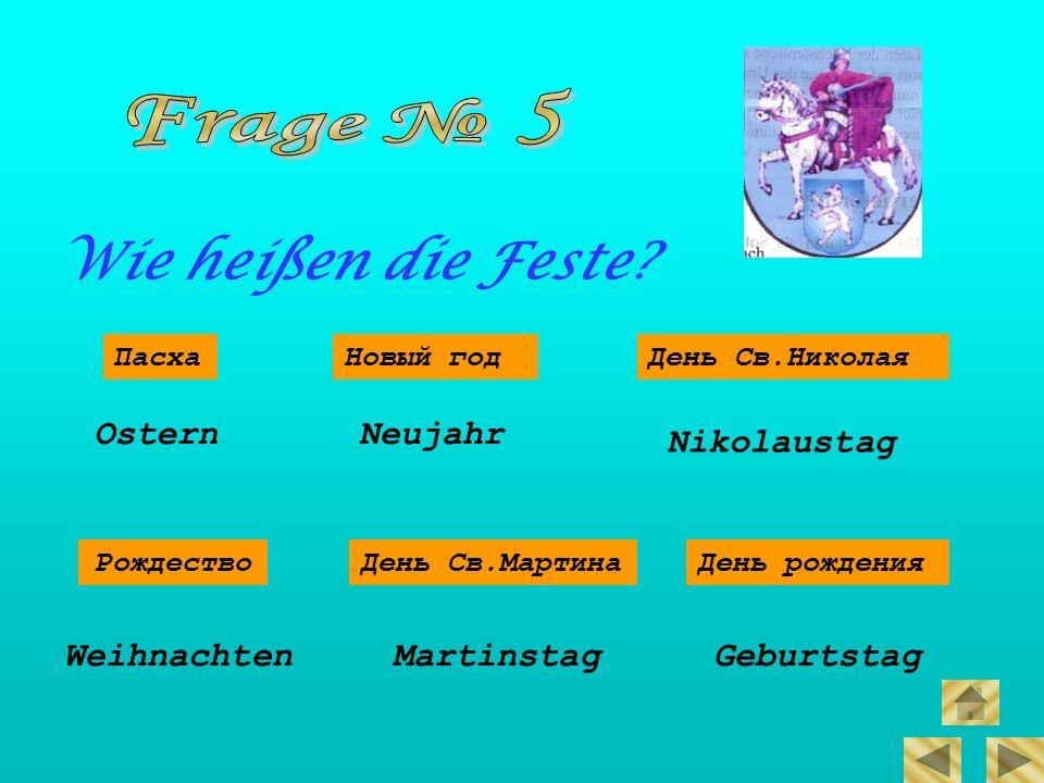 Frage № 5 Wie heißen die Feste Ostern Neujahr Nikolaustag Weihnachten