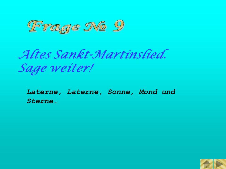 Altes Sankt-Martinslied. Sage weiter!