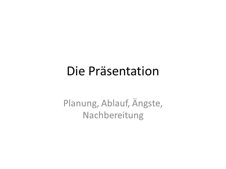 Planung, Ablauf, Ängste, Nachbereitung