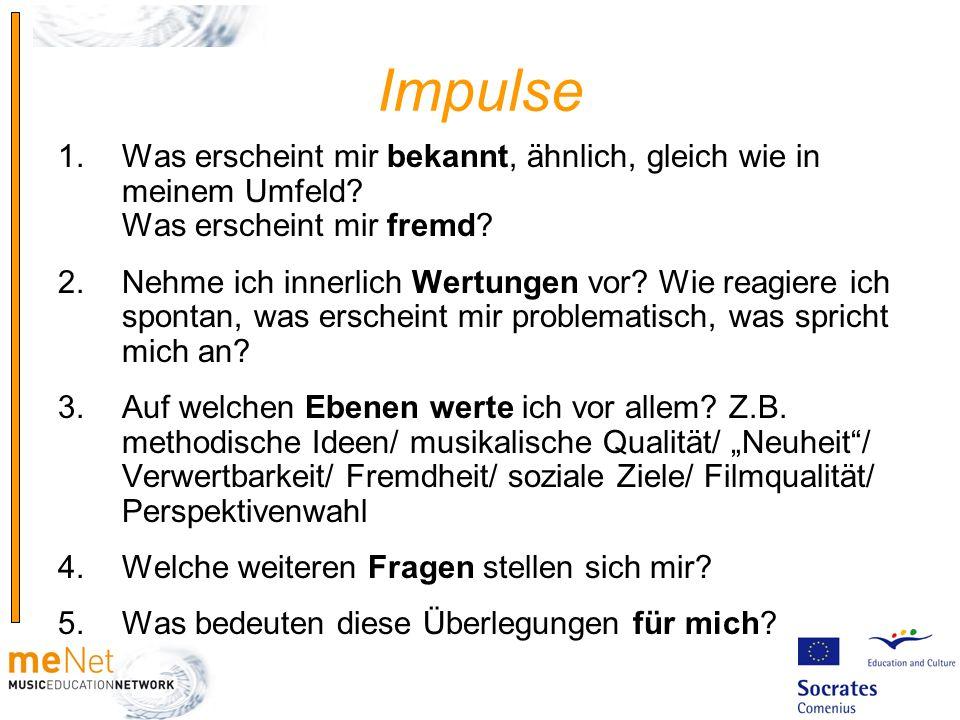 Impulse Was erscheint mir bekannt, ähnlich, gleich wie in meinem Umfeld Was erscheint mir fremd
