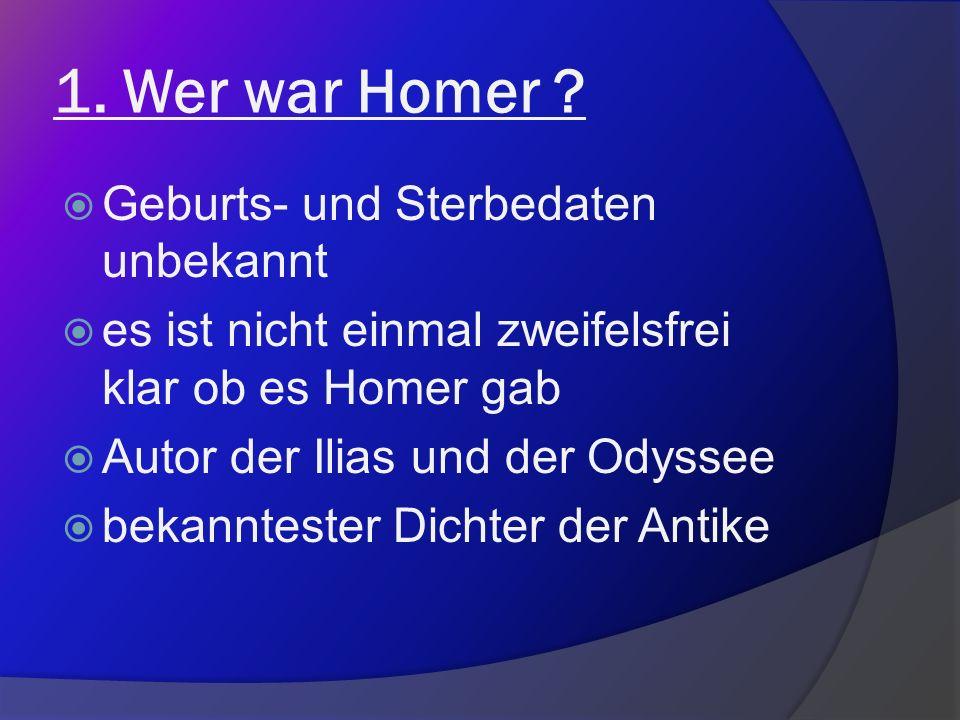 1. Wer war Homer Geburts- und Sterbedaten unbekannt