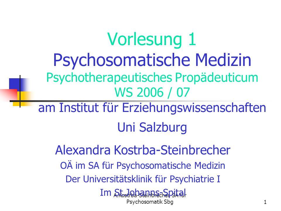 Vorlesung 1 Psychosomatische Medizin Psychotherapeutisches Propädeuticum WS 2006 / 07 am Institut für Erziehungswissenschaften Uni Salzburg
