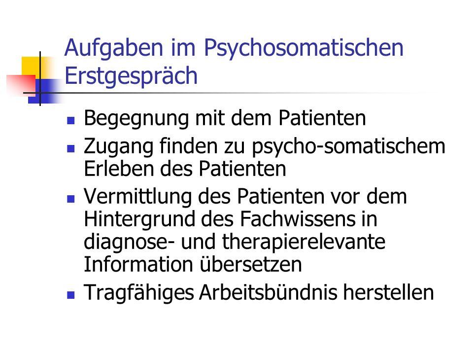 Aufgaben im Psychosomatischen Erstgespräch