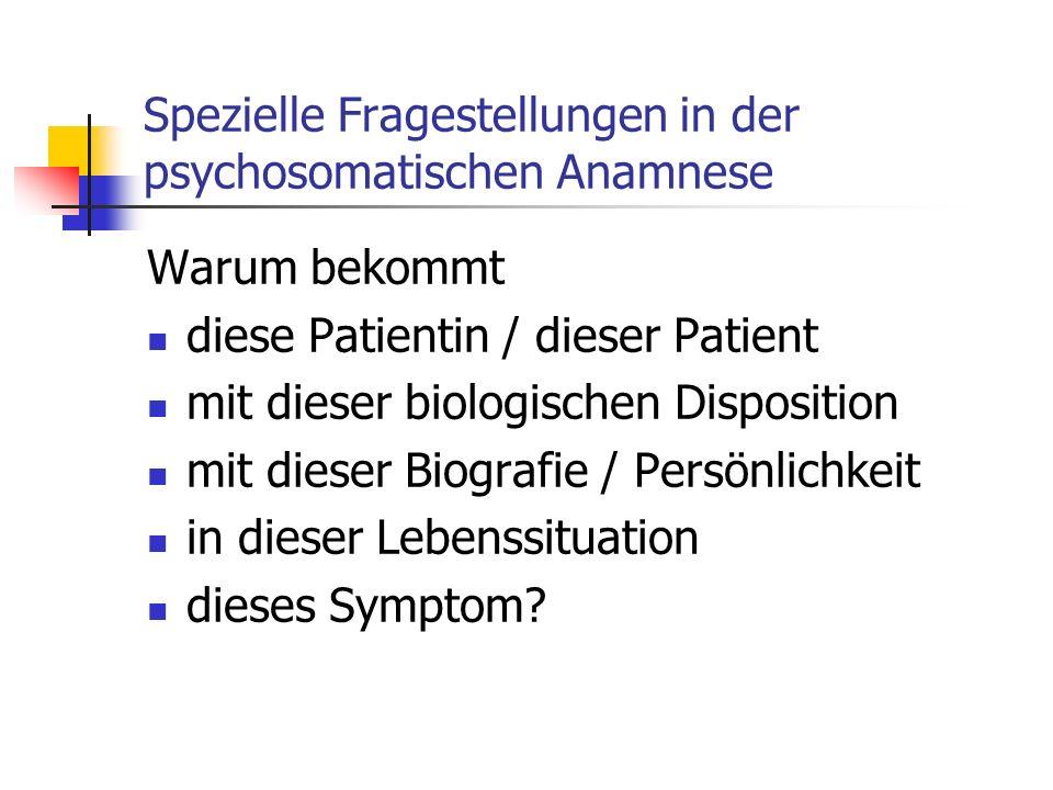 Spezielle Fragestellungen in der psychosomatischen Anamnese