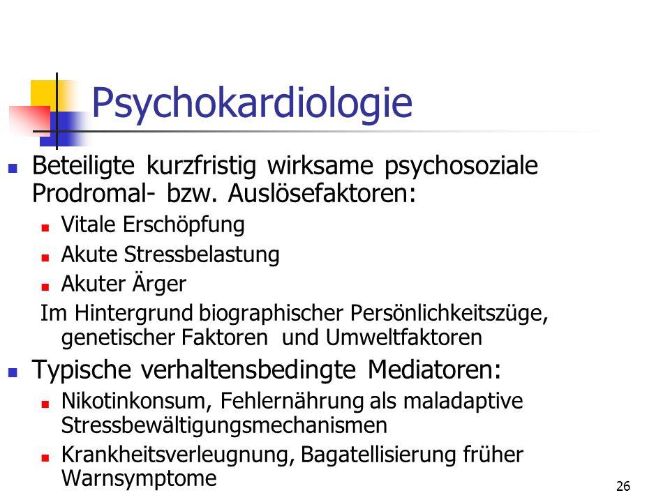 Psychokardiologie Beteiligte kurzfristig wirksame psychosoziale Prodromal- bzw. Auslösefaktoren: Vitale Erschöpfung.