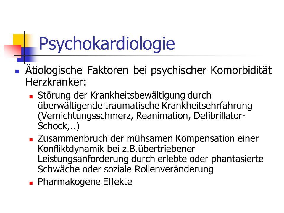 Psychokardiologie Ätiologische Faktoren bei psychischer Komorbidität Herzkranker: