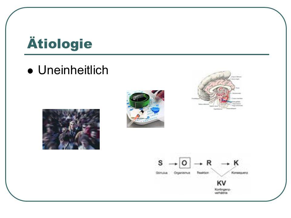 Ätiologie Uneinheitlich