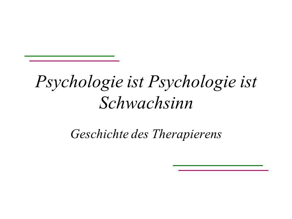 Psychologie ist Psychologie ist Schwachsinn