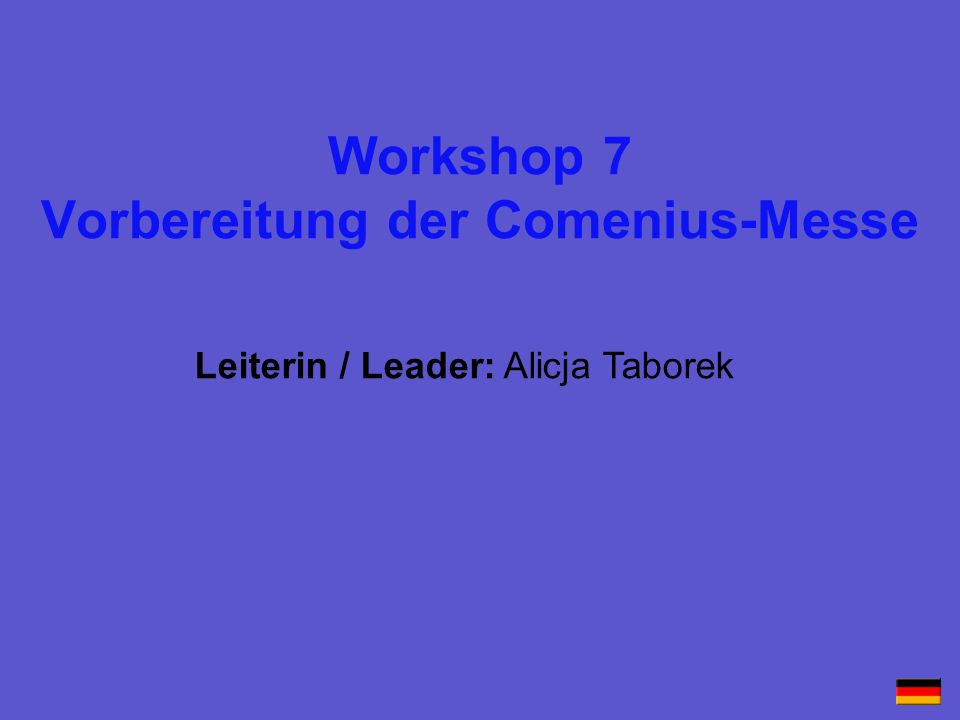 Workshop 7 Vorbereitung der Comenius-Messe