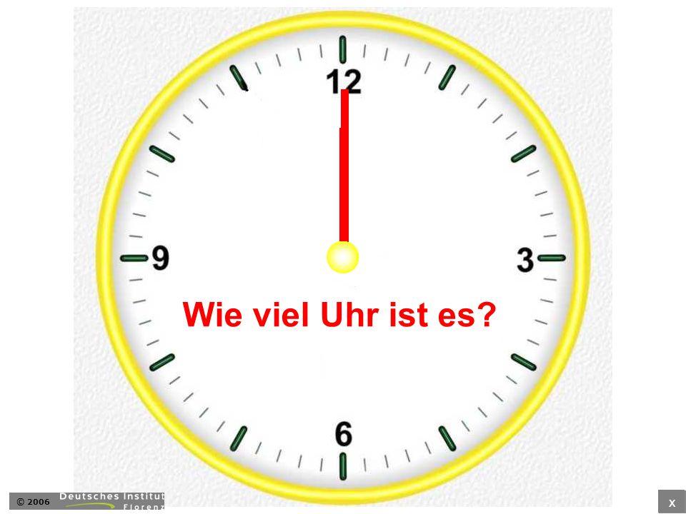 Wie viel Uhr ist es © 2006 x
