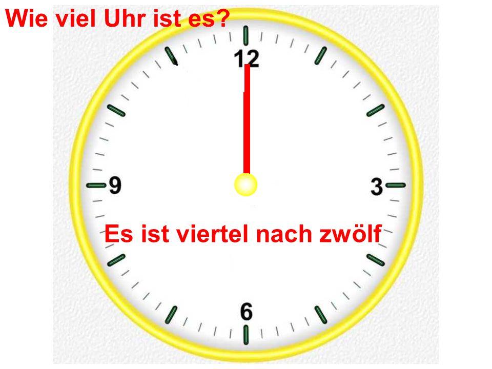 Wie viel Uhr ist es Es ist viertel nach zwölf