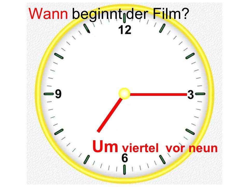 Wann beginnt der Film Um viertel vor neun