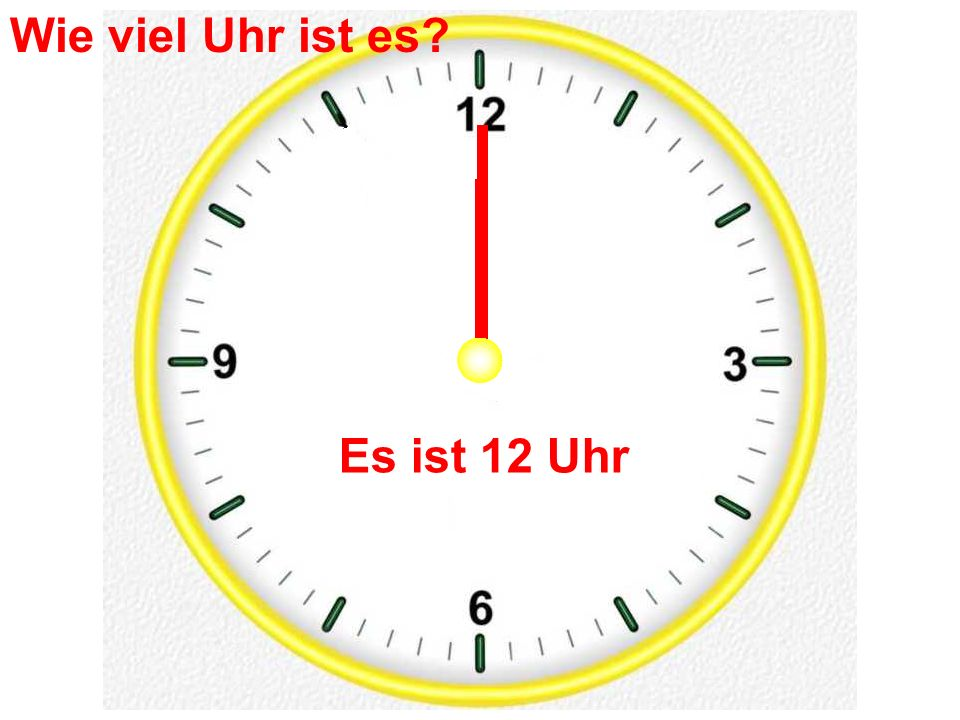 Wie viel Uhr ist es Es ist 12 Uhr