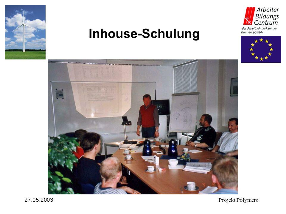 Inhouse-Schulung 27.05.2003 Projekt Polymere