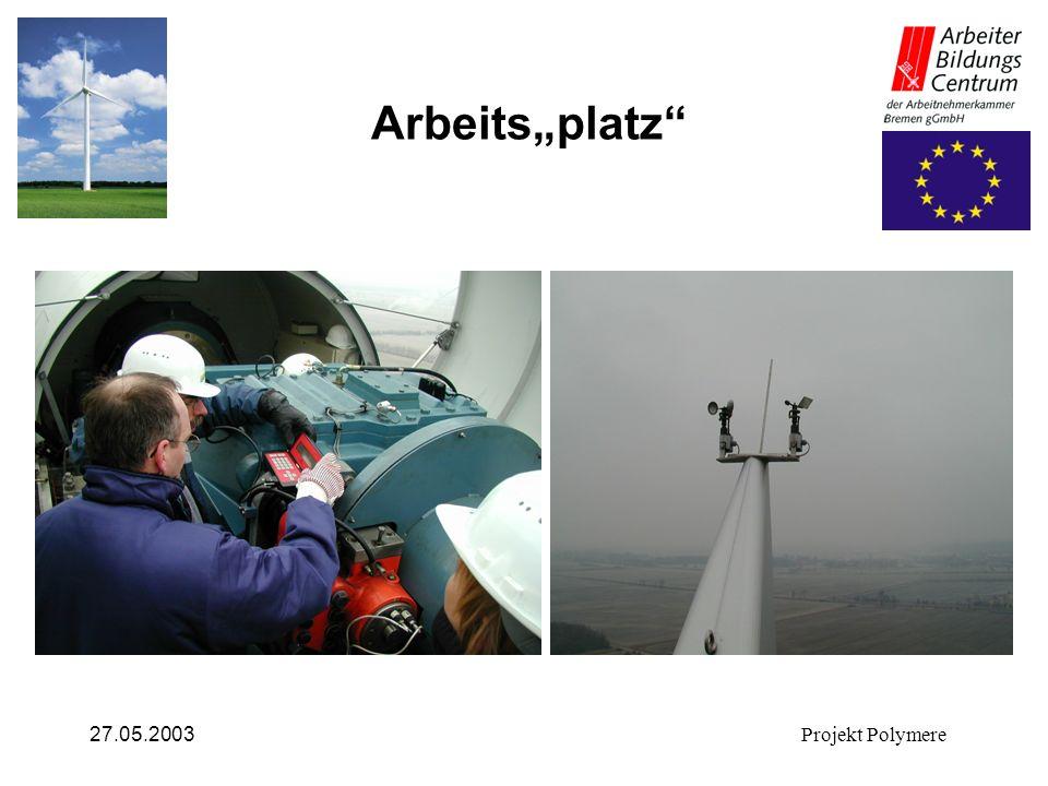 "Arbeits""platz 27.05.2003 Projekt Polymere"