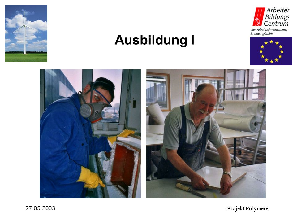 Ausbildung I 27.05.2003 Projekt Polymere