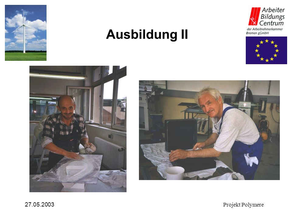 Ausbildung II 27.05.2003 Projekt Polymere