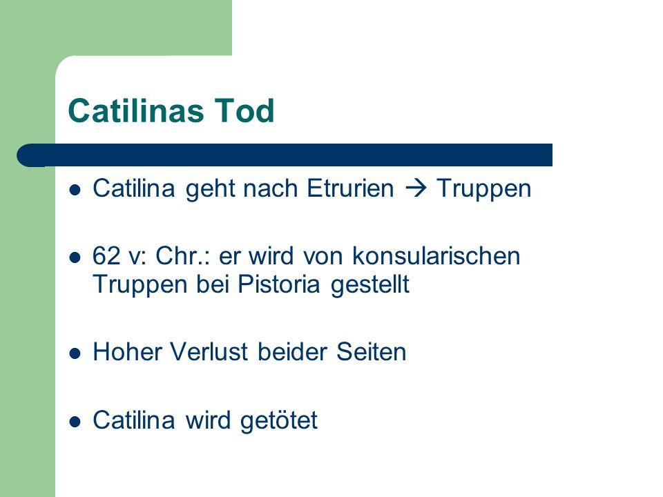 Catilinas Tod Catilina geht nach Etrurien  Truppen