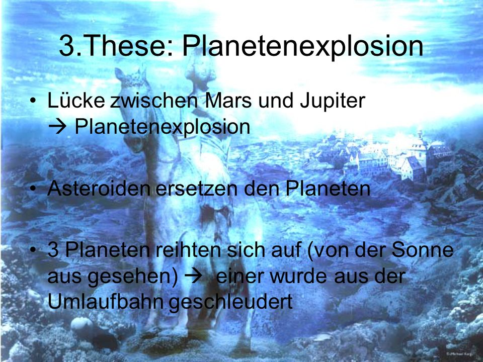 3.These: Planetenexplosion