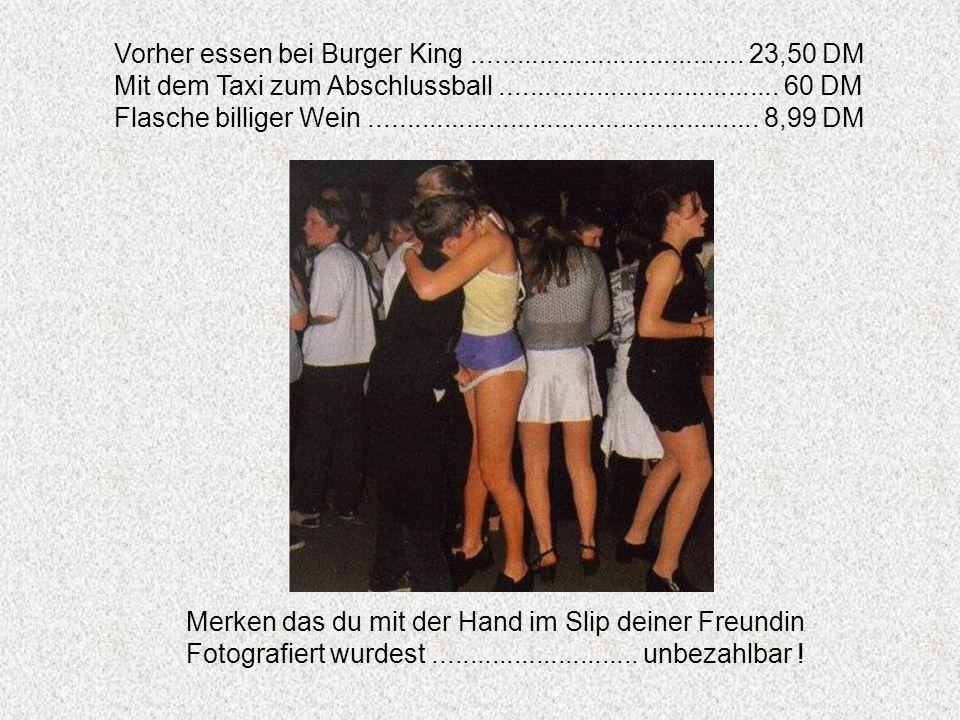Vorher essen bei Burger King ..................................... 23,50 DM