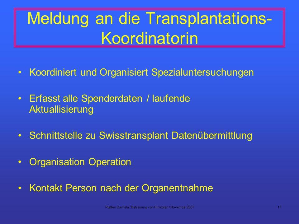 Meldung an die Transplantations- Koordinatorin