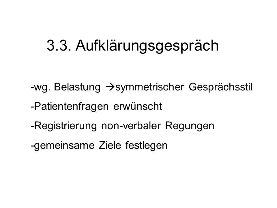 3.3. Aufklärungsgespräch -wg. Belastung symmetrischer Gesprächsstil